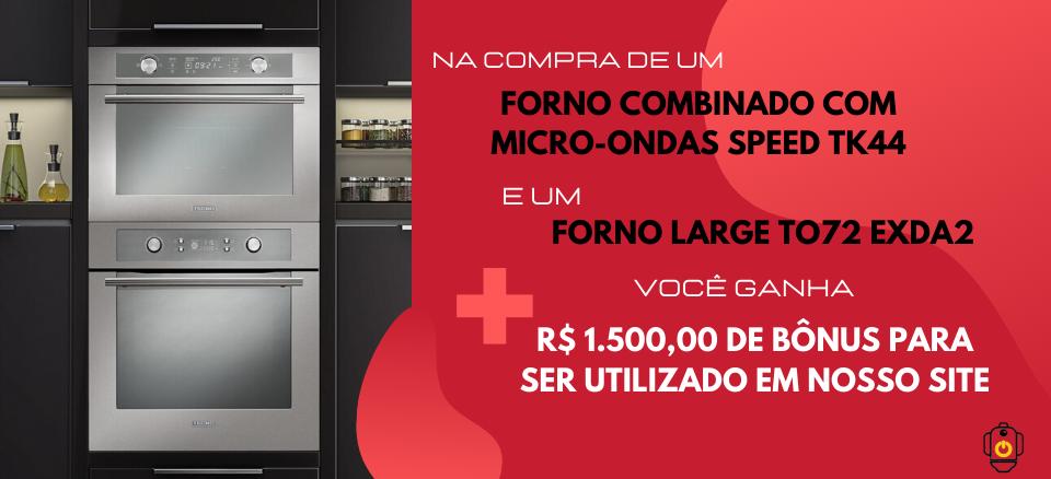 Forno combvinado com micro-ondas + forno large = Bonus de 1.500